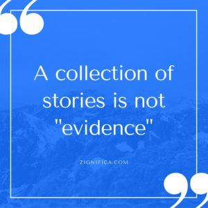 A collection of stories is not evidence